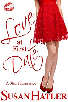 Love at First Date (Better Date than Never Book 1) by [Hatler, Susan]