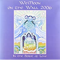 We'Moon on the Wall 2006 Calendar: In the Spirit of Love