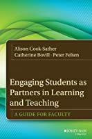Engaging Students as Partners in Learning and Teaching: A Guide for Faculty (Jossey-Bass Higher and Adult Education (Hardcover))