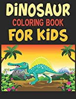 "Dinosaur Coloring Book For Kids: A Dinosaur Activity Book Adventure for Boys & Girls, Ages 2-4, 4-8 (25 pages 8.5"" X 11"")"