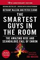 The Smartest Guys in the Room: The Amazing Rise and Scandalous Fall of Enron by Bethany McLean Peter Elkind(2013-11-26)