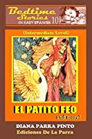 Bedtime Stories in Easy Spanish 10: EL PATITO FEO and more! (Intermediate Level)