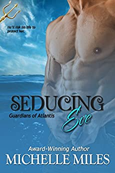 Seducing Eve (Guardians of Atlantis Book 2) by [Miles, Michelle]