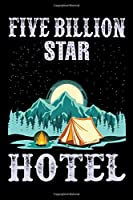 """Five billion star hotel: Hiking Log book Journal To Write In, Keep Track Of Your Hikes, Trail Log Book, Hiking shoes, Hiking Journal, Hiking Log Book, Hiking Gifts, 6"""" x 9"""" Travel Size"""