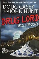 Drug Lord (High Ground Novels)