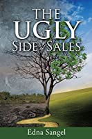 The Ugly Side of Sales