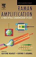 Raman Amplification in Fiber Optical Communication Systems (Optics and Photonics)