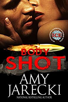 Body Shot: An International Clandestine Enterprise Novel (ICE Book 2) by [Jarecki, Amy]