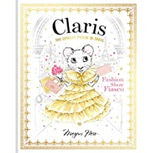 Claris: Fashion Show Fiasco: The Chicest Mouse in Paris (Volume 2)