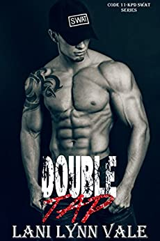 Double Tap (Code 11- KPD SWAT Book 2) by [Vale, Lani Lynn]