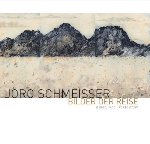 Jorg Schmeisser, Bilder Der Reise: A Man Who Likes to Draw