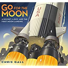 Go for the Moon: A Rocket, a Boy, and the First Moon Landing