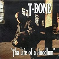 Tha Life of a Hoodlum by T-Bone