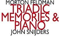 Feldman: Triadic Memories & Pi