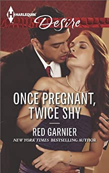 Once Pregnant, Twice Shy (Harlequin Desire) by [Garnier, Red]