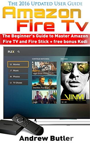 Amazon Fire TV: The Beginner's...