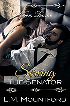 Dom Diaries: Serving The Senator by [Mountford, L.M.]