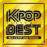 K-POP PARTY MIX BEST-Best of K-POP Cover Selection-