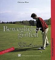 Beweglicher golfen mit der Feldenkrais Methode: Ein Feldenkrais-Praxis-Buch