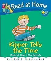 Read at Home: First Skills: Kipper Tells the Time