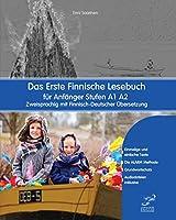 Das Erste Finnische Lesebuch Fuer Anfaenger: Stufen A1 A2 Zweisprachig Mit Finnisch-deutscher Uebersetzung (Gestufte Finnische Lesebuecher)