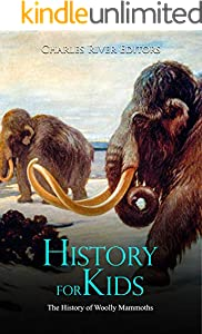 History for Kids: The History of Woolly Mammoths (English Edition)