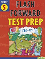 Flash Forward Test Prep: Grade 5 (Flash Kids Flash Forward)