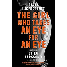The Girl Who Takes an Eye for an Eye: Continuing Stieg Larsson's Dragon Tattoo series (a Dragon Tattoo story Book 5)