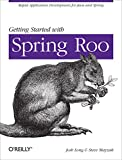 Getting Started with Roo: Rapid Application Development for Java and Spring