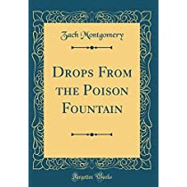 Drops from the Poison Fountain (Classic Reprint)