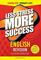 ENGLISH Revision for Leaving Certificate Ordinary Level: for examination in 2020 & 2021 (Less Stress More Success)