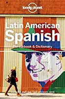 Lonely Planet Latin American Spanish Phrasebook & Dictionary (Lonely Planet Phrasebook & Dictionary)