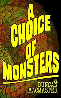 A Choice of Monsters by [MacMaster, Duncan]
