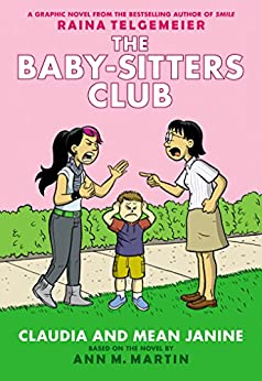 Claudia and Mean Janine: Full-Color Edition (The Baby-Sitters Club Graphix #4) by [Martin, Ann M.]
