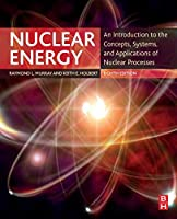 Nuclear Energy, Eighth Edition: An Introduction to the Concepts, Systems, and Applications of Nuclear Processes