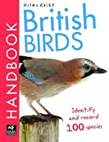 British Birds: Identify and Record 100 Species (British Handbook)