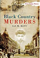 Black Country Murders (Sutton True Crime History)