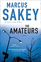 The Amateurs: A Thriller