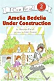 Amelia Bedelia Under Construction (I Can Read. Level 2)