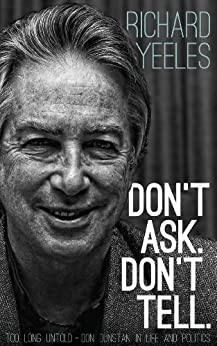 Don't Ask. Don't Tell.: Too long untold – Don Dunstan in life and politics by [Yeeles, Richard]