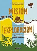 Misión exploración/ Exploration Mission: 35 Aventuras Alrededor Del Mundo