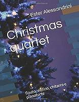 Christmas quartet: flauto, violino, chitarra e pianoforte