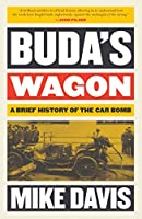 Buda's Wagon: A Brief History of the Car Bomb (The Essential Mike Davis)