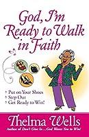 God, I'm Ready to Walk in Faith