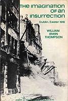 Imagination of an Insurrection, Dublin, Easter 1916 (Colophon Books)