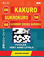 200 Kakuro - SuKroKuro 100 - 100 Number Cross Sudoku. Puzzles very hard levels: Holmes presents a collection of puzzles of very difficult levels. Continue your sudoku journey to master sudoku skills. (plus 250 sudoku and 250 puzzles that can be printed) (Original classic Sudoku)