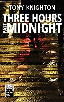 Three Hours Past Midnight by [Knighton, Tony]