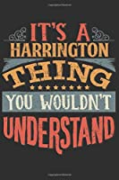 It's A Harrington You Wouldn't Understand: Want To Create An Emotional Moment For The Harrington Family? Show The Harrington's You Care With This Personal Custom Gift With Harrington's Very Own Family Name Surname Planner Calendar Notebook Journal