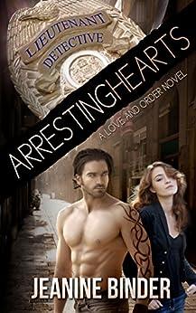 Arresting Hearts (A Love and Order Novel) by [Binder, Jeanine]