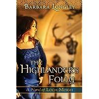 The Highlander's Folly (The Novels of Loch Moigh Book 3) (English Edition)